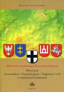 1. Krzysztof Kwiatkowski. Memoria continenter historiam denotat. Bitwa pod Grunwaldem w najnowszych badaniach