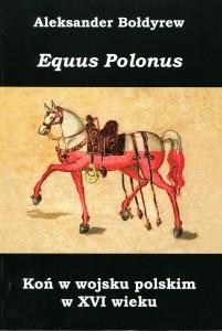 1.K.CZ. Aleksander Bołdyrew Equus Polonus Koń w wojsku polskim w XVI wieku